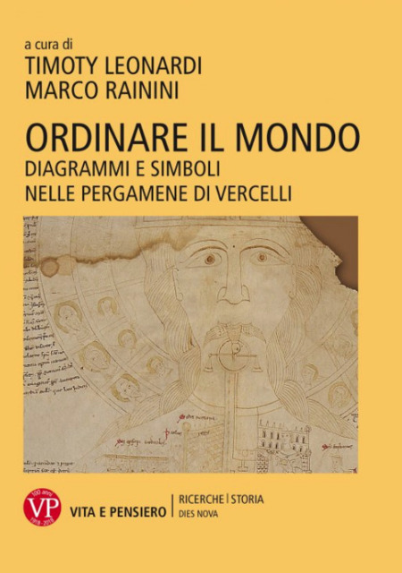 Ordinare il mondo. Diagrammi e simboli nelle pergamene di Vercelli