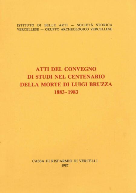 Atti del convegno di studi nel centenario della morte di Luigi Bruzza - 1883-1983