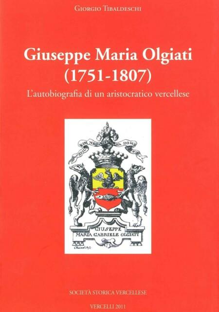Giuseppe Maria Olgiati (1751-1807). L'autobiografia di un aristocratico vercellese