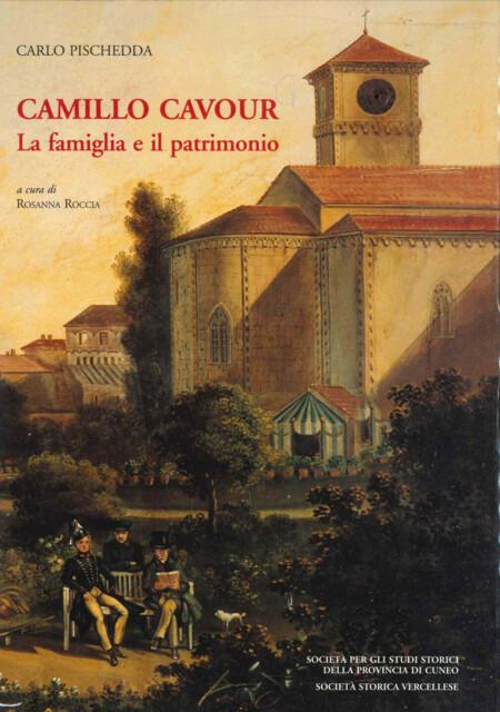 Camillo Cavour. La famiglia e il patrimonio